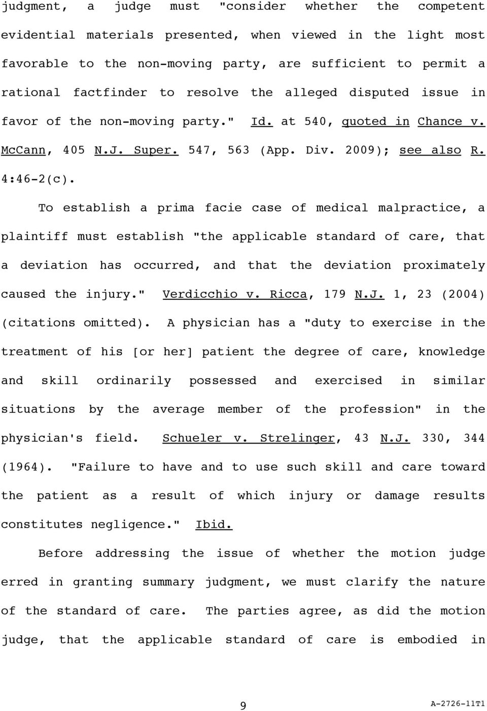 "To establish a prima facie case of medical malpractice, a plaintiff must establish ""the applicable standard of care, that a deviation has occurred, and that the deviation proximately caused the"