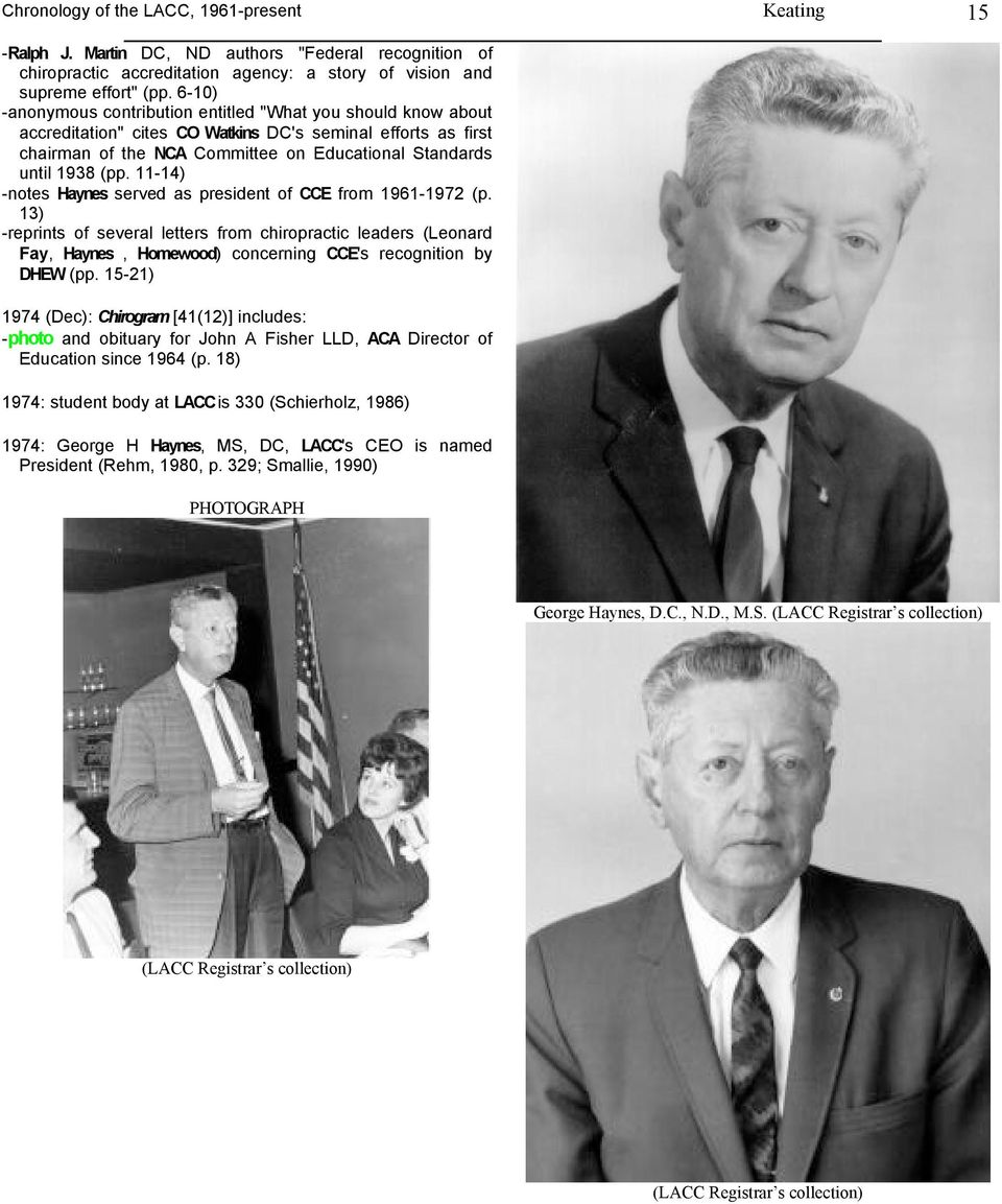 11-14) -notes Haynes served as president of CCE from 1961-1972 (p. 13) -reprints of several letters from chiropractic leaders (Leonard Fay, Haynes, Homewood) concerning CCE's recognition by DHEW (pp.