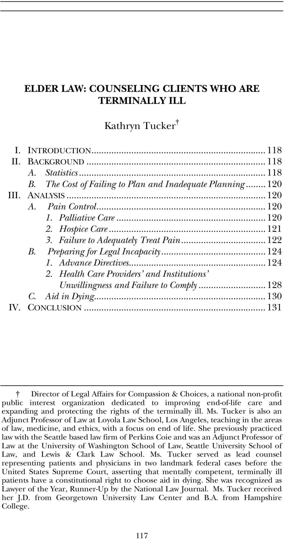 .. 124 2. Health Care Providers and Institutions Unwillingness and Failure to Comply... 128 C. Aid in Dying... 130 IV. CONCLUSION.