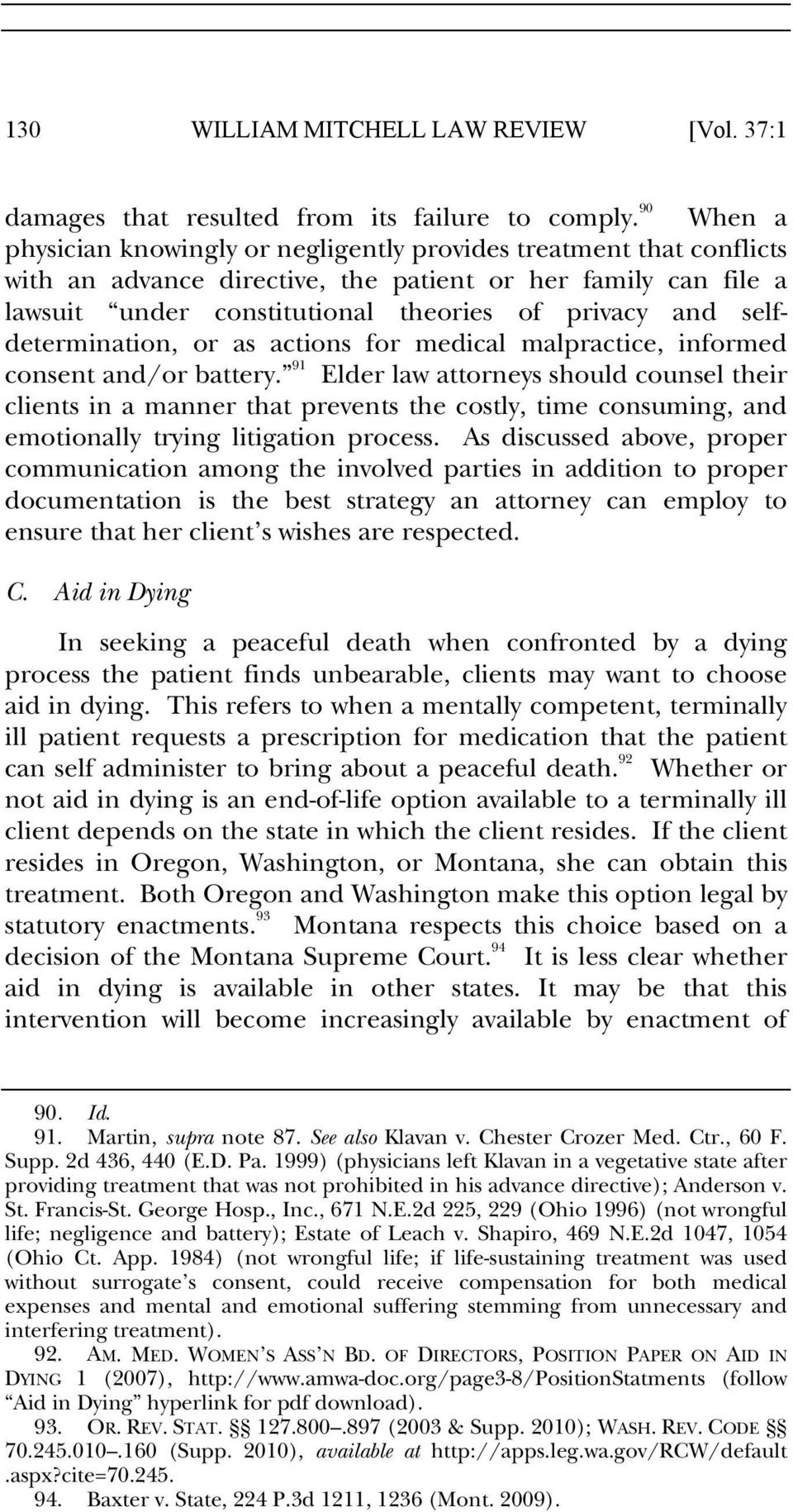 selfdetermination, or as actions for medical malpractice, informed consent and/or battery.