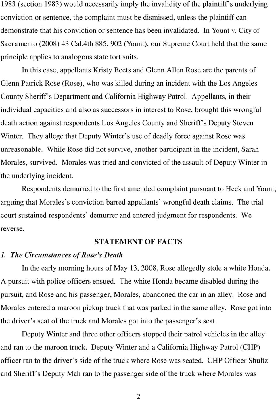 In this case, appellants Kristy Beets and Glenn Allen Rose are the parents of Glenn Patrick Rose (Rose), who was killed during an incident with the Los Angeles County Sheriff s Department and