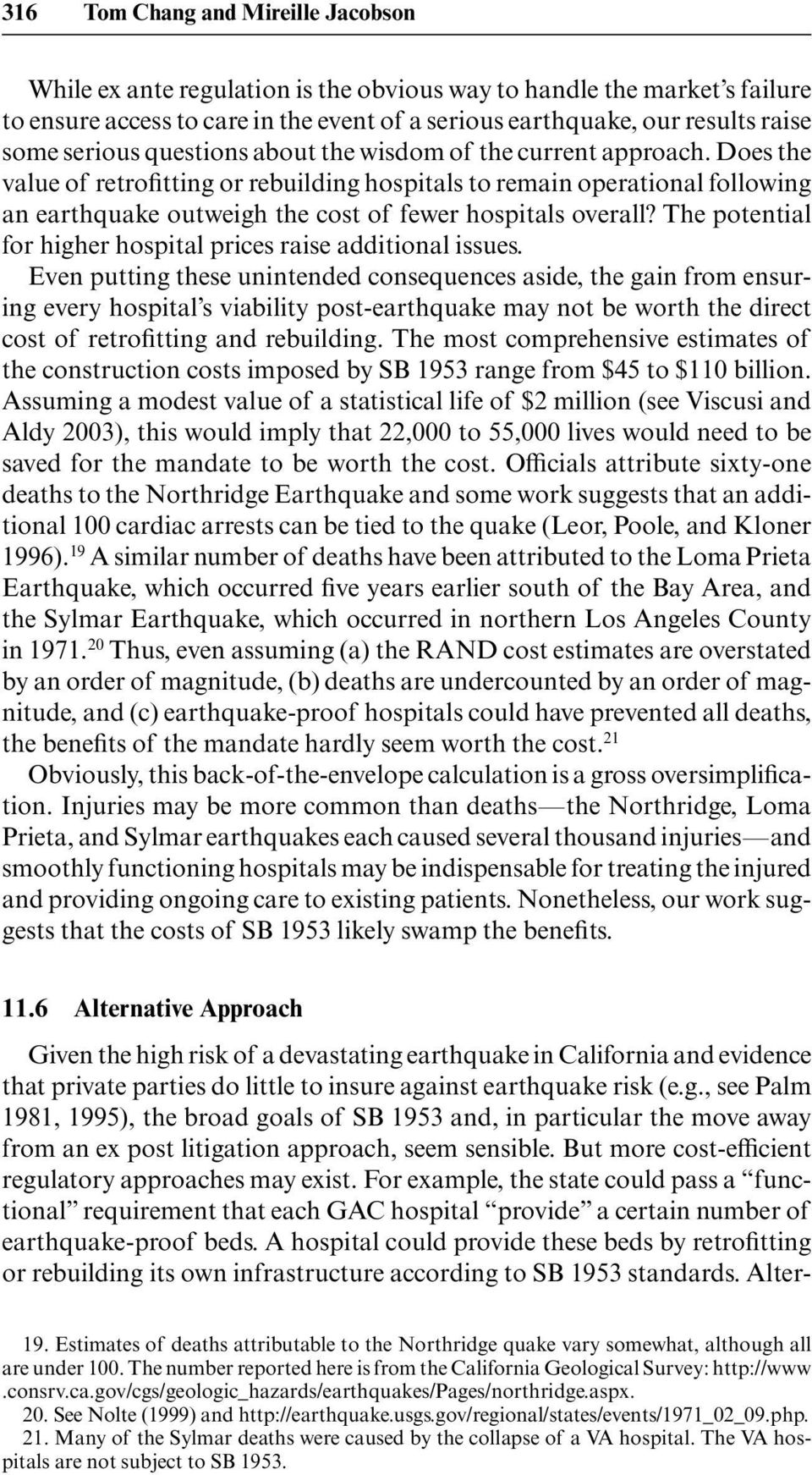 Does the value of retrofitting or rebuilding hospitals to remain operational following an earthquake outweigh the cost of fewer hospitals overall?