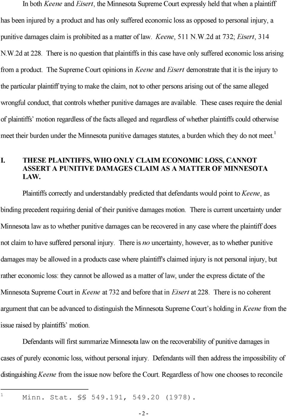 There is no question that plaintiffs in this case have only suffered economic loss arising from a product.
