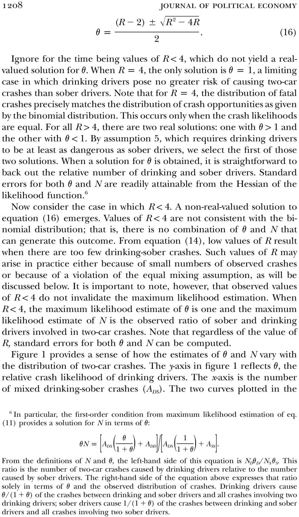 Note that for R p 4, the distribution of fatal crashes precisely matches the distribution of crash opportunities as given by the binomial distribution.