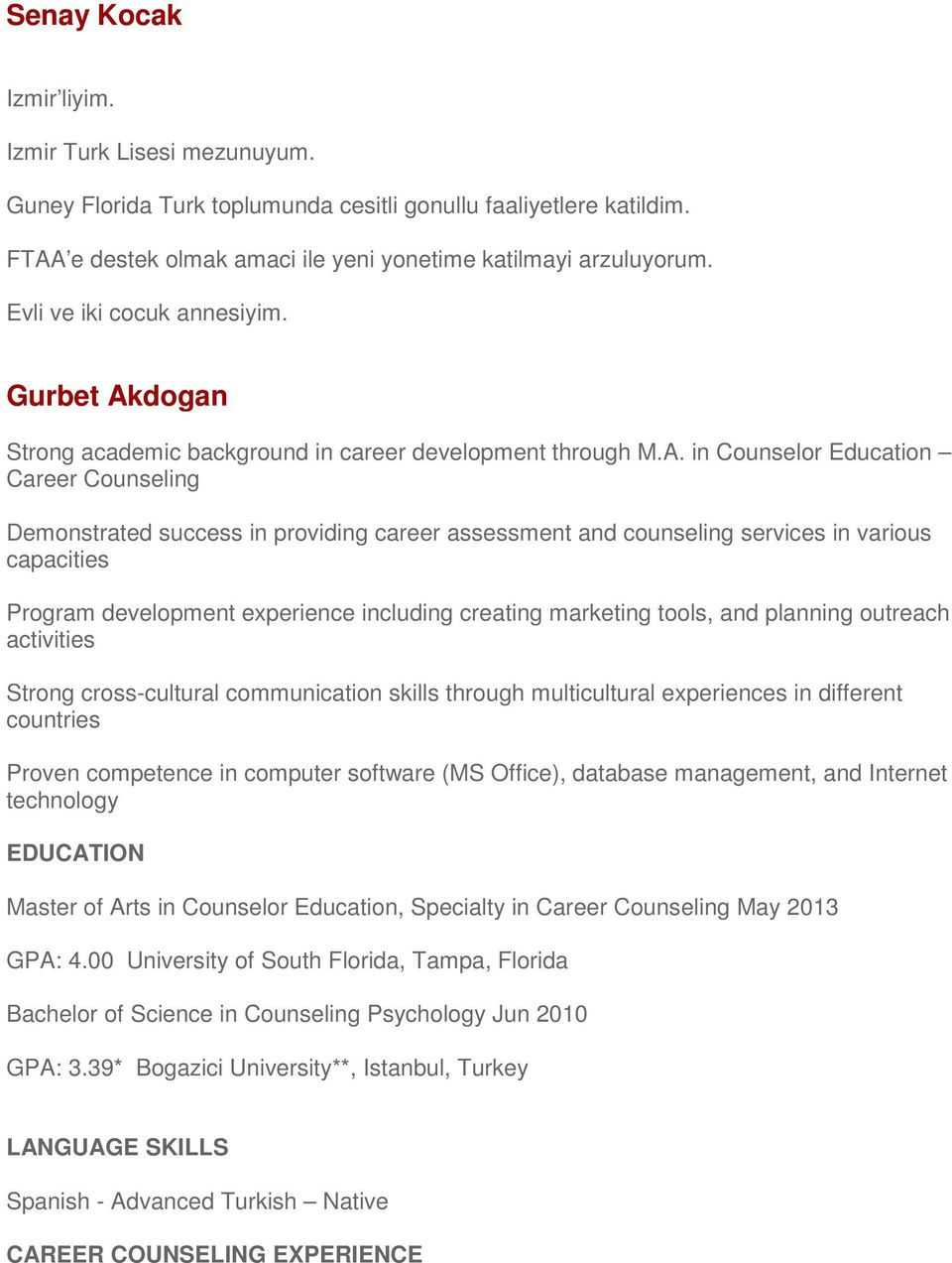 dogan Strong academic background in career development through M.A.