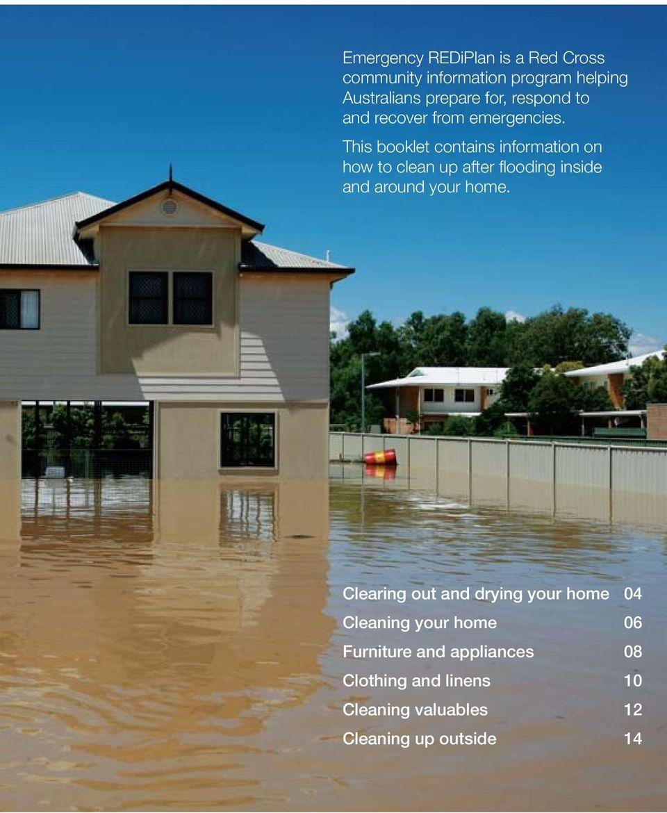 This booklet contains information on how to clean up after flooding inside and around your home.