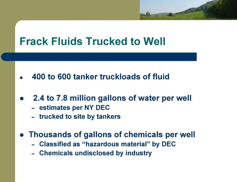 8 million gallons of water per well estimates per NY DEC trucked to