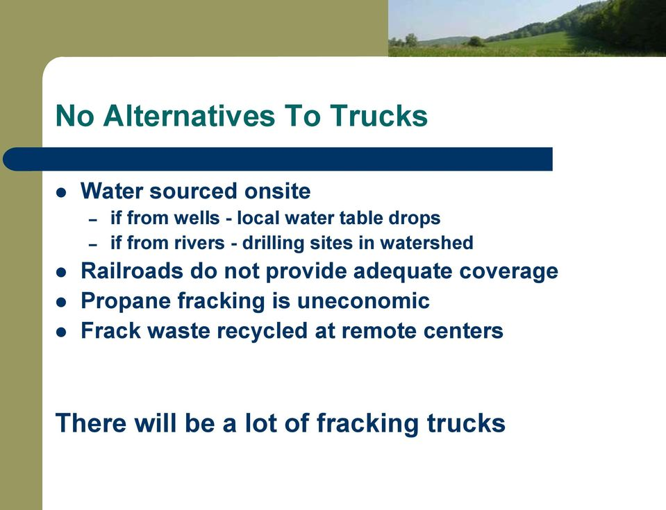 Railroads do not provide adequate coverage Propane fracking is