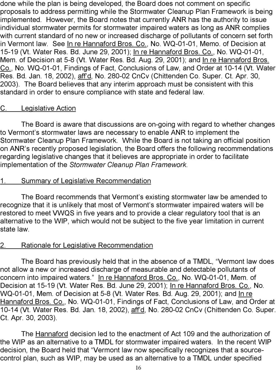 increased discharge of pollutants of concern set forth in Vermont law. See In re Hannaford Bros. Co., No. WQ-01-01, Memo. of Decision at 15-19 (Vt. Water Res. Bd. June 29, 2001); In re Hannaford Bros.