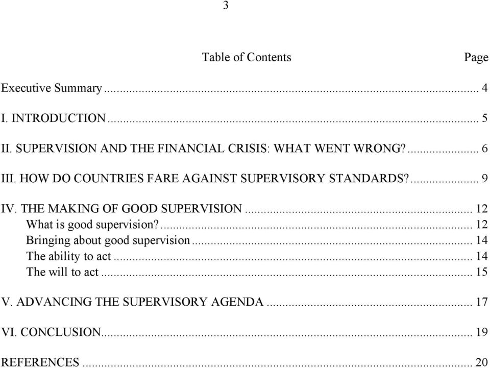 HOW DO COUNTRIES FARE AGAINST SUPERVISORY STANDARDS?... 9 IV. THE MAKING OF GOOD SUPERVISION.