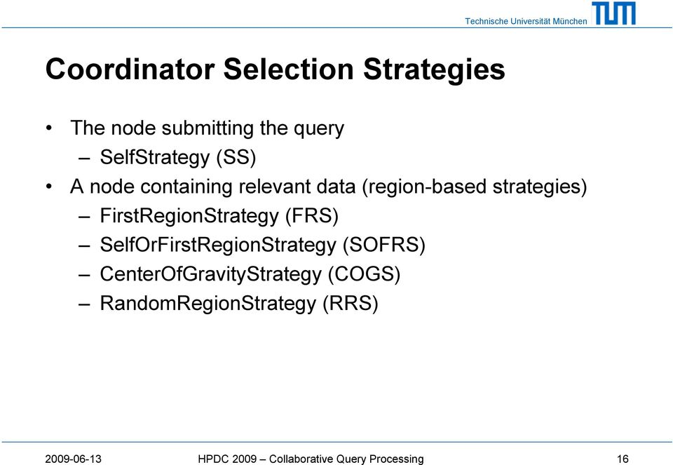 FirstRegionStrategy (FRS) SelfOrFirstRegionStrategy (SOFRS)