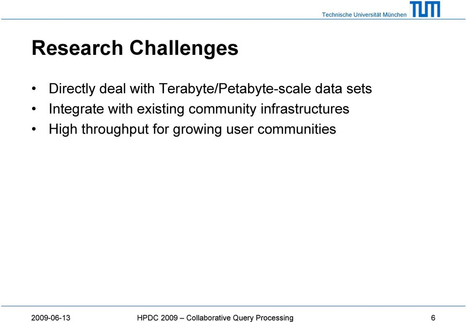 existing community infrastructures High throughput for