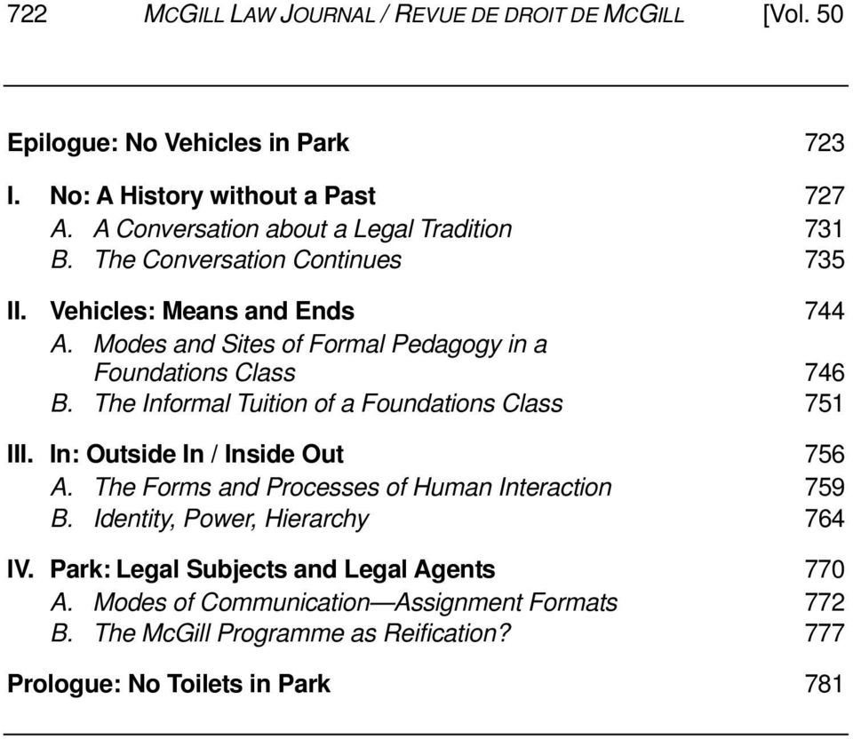 Modes and Sites of Formal Pedagogy in a Foundations Class 746 B. The Informal Tuition of a Foundations Class 751 III. In: Outside In / Inside Out 756 A.