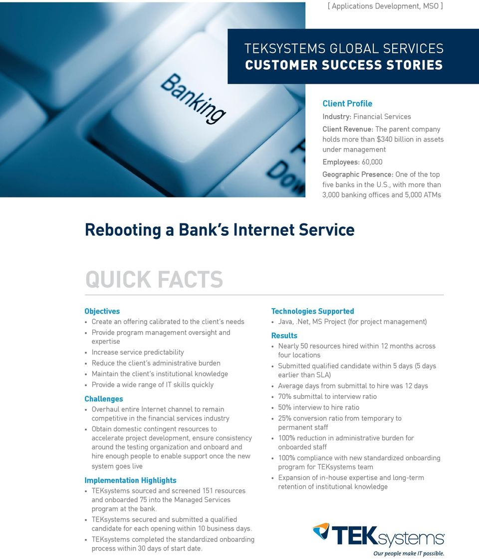 , with more than 3,000 banking offices and 5,000 ATMs Rebooting a Bank s Internet Service QUICK FACTS Objectives Create an offering calibrated to the client s needs Provide program management