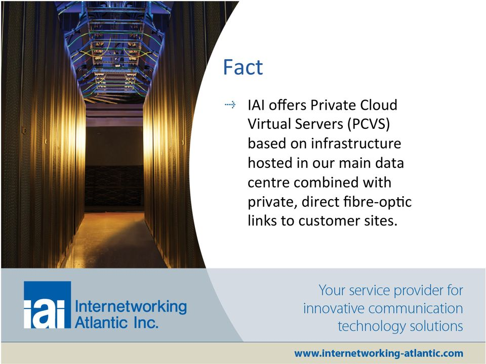 hosted in our main data centre combined