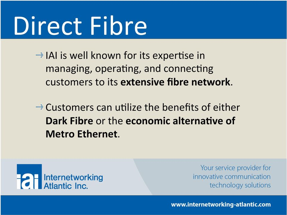 and connec@ng customers to its extensive fibre network.