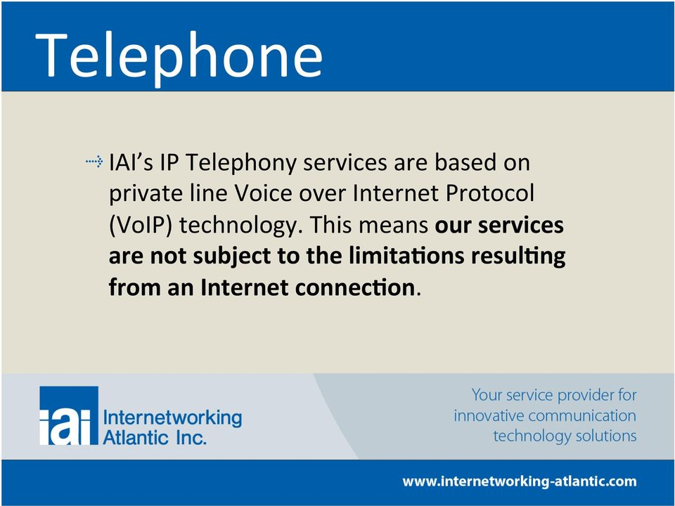 line Voice over Internet Protocol (VoIP) technology.