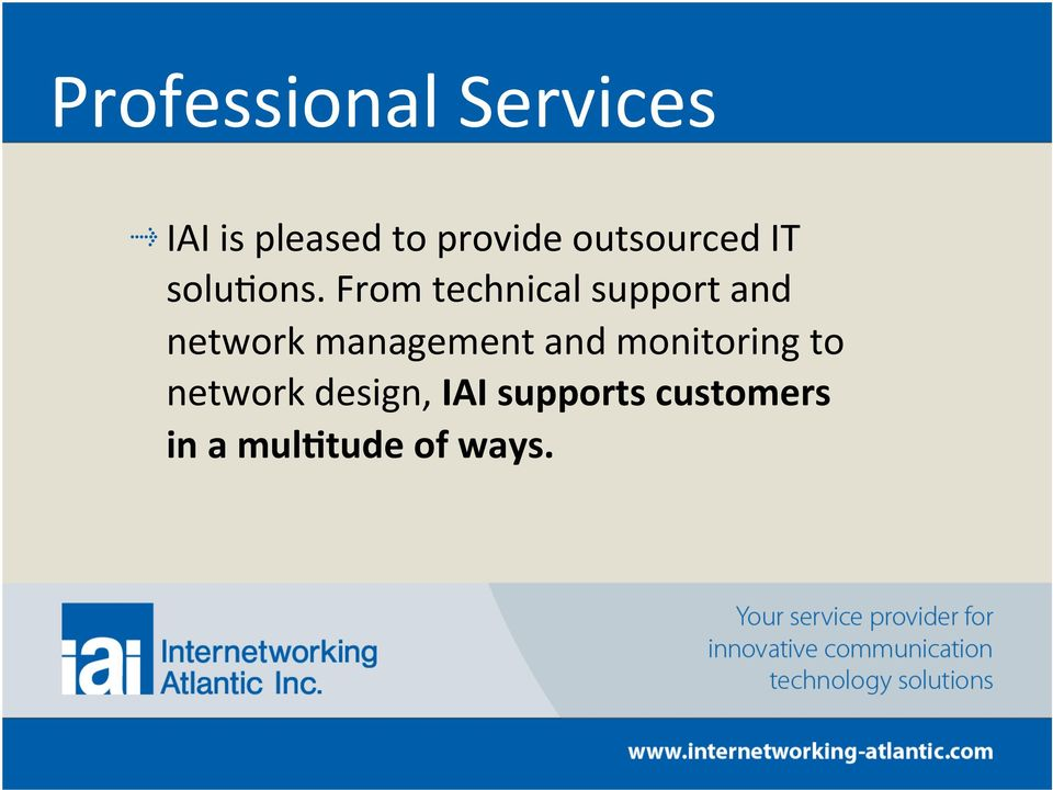 From technical support and network management and