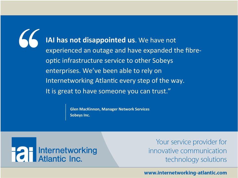 infrastructure service to other Sobeys enterprises.