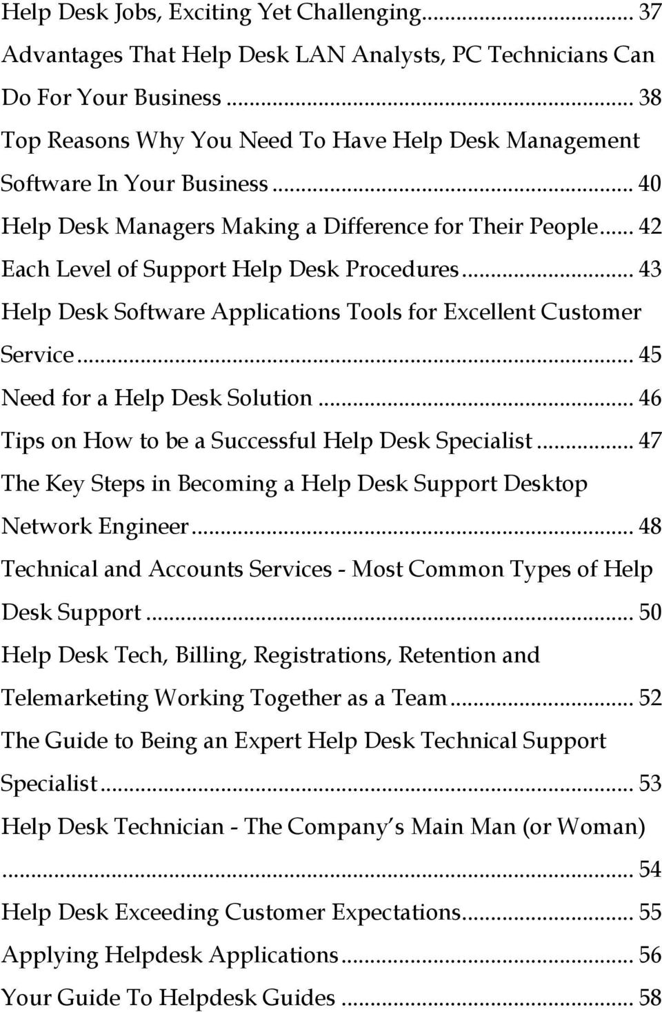 .. 43 Help Desk Software Applications Tools for Excellent Customer Service... 45 Need for a Help Desk Solution... 46 Tips on How to be a Successful Help Desk Specialist.