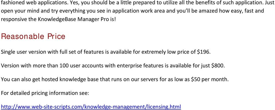 Reasonable Price Single user version with full set of features is available for extremely low price of $196.