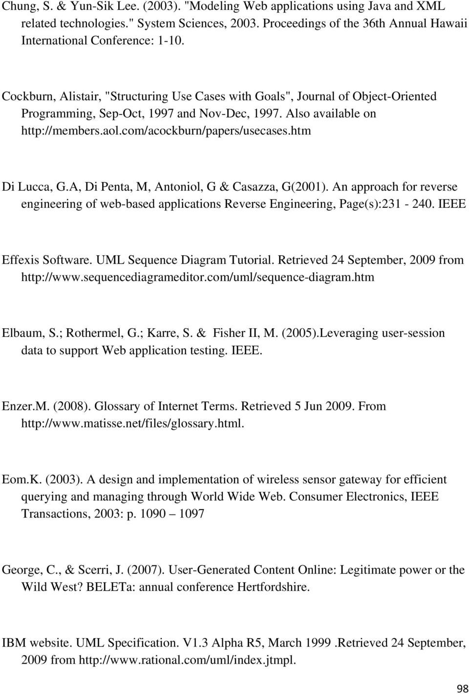 htm Di Lucca, G.A, Di Penta, M, Antoniol, G & Casazza, G(2001). An approach for reverse engineering of web-based applications Reverse Engineering, Page(s):231-240. IEEE Effexis Software.
