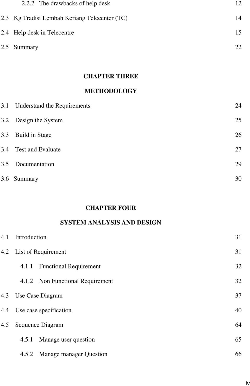 5 Documentation 24 25 26 27 29 3.6 Summary 30 CHAPTER FOUR SYSTEM ANALYSIS AND DESIGN 4.1 Introduction 4.2 List of Requirement 31 31 4.1.1 Functional Requirement 32 4.