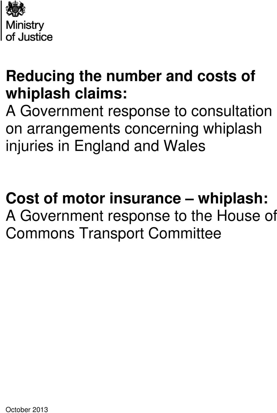 injuries in England and Wales Cost of motor insurance whiplash:
