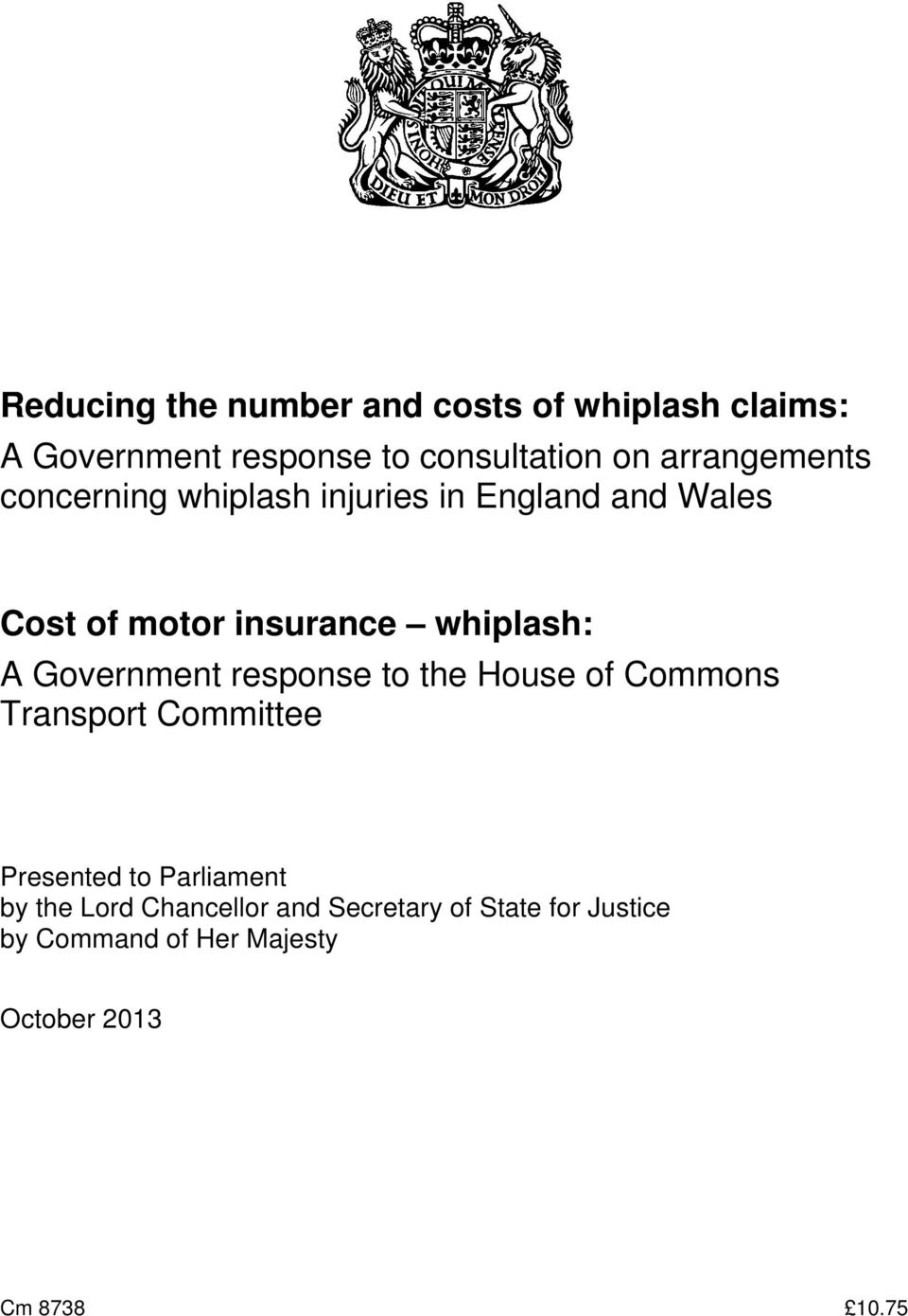 whiplash: A Government response to the House of Commons Transport Presented to Parliament by