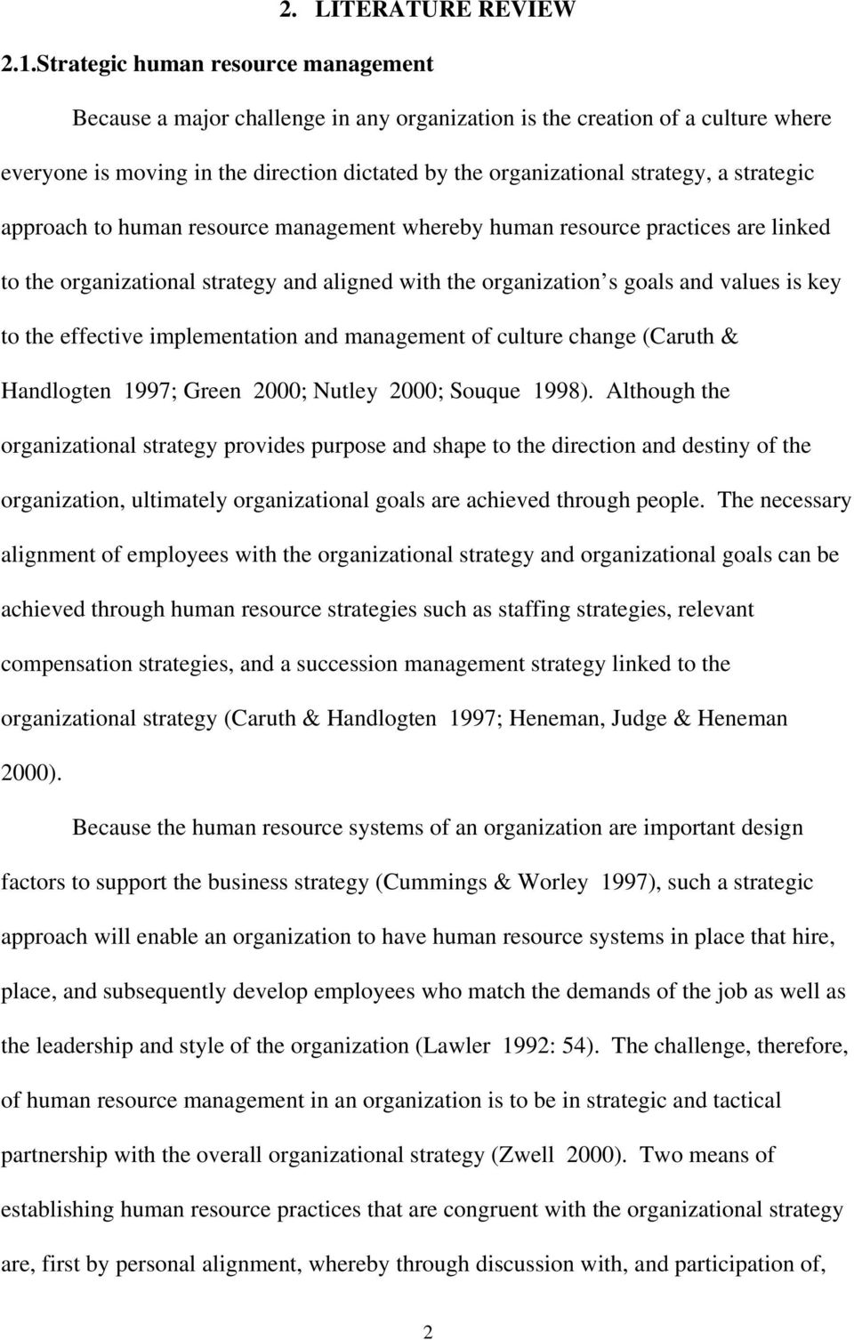 strategic approach to human resource management whereby human resource practices are linked to the organizational strategy and aligned with the organization s goals and values is key to the effective
