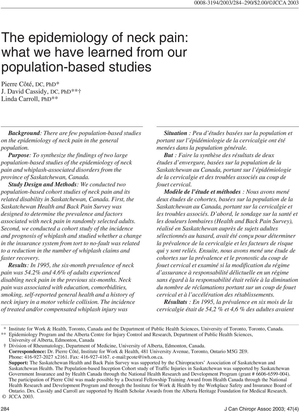 Purpose: To synthesize the findings of two large population-based studies of the epidemiology of neck pain and whiplash-associated disorders from the province of Saskatchewan, Canada.