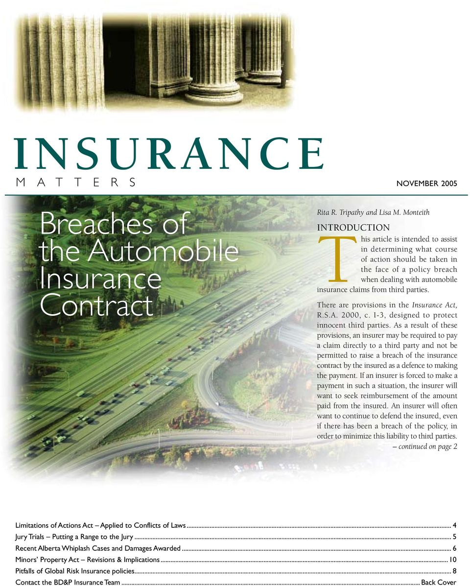 parties. There are provisions in the Insurance Act, R.S.A. 2000, c. I-3, designed to protect innocent third parties.