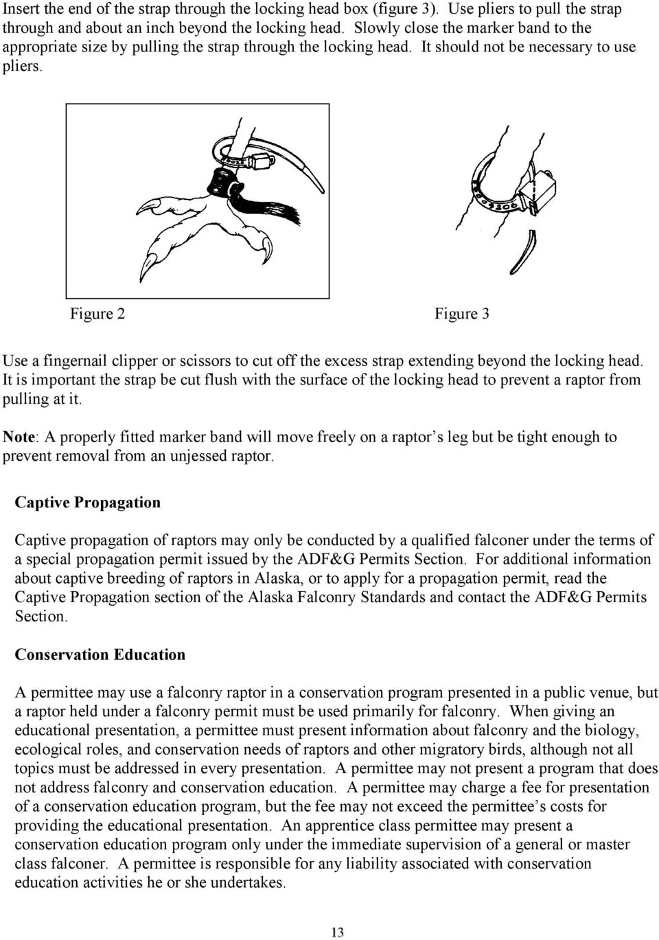 Figure 2 Figure 3 Use a fingernail clipper or scissors to cut off the excess strap extending beyond the locking head.