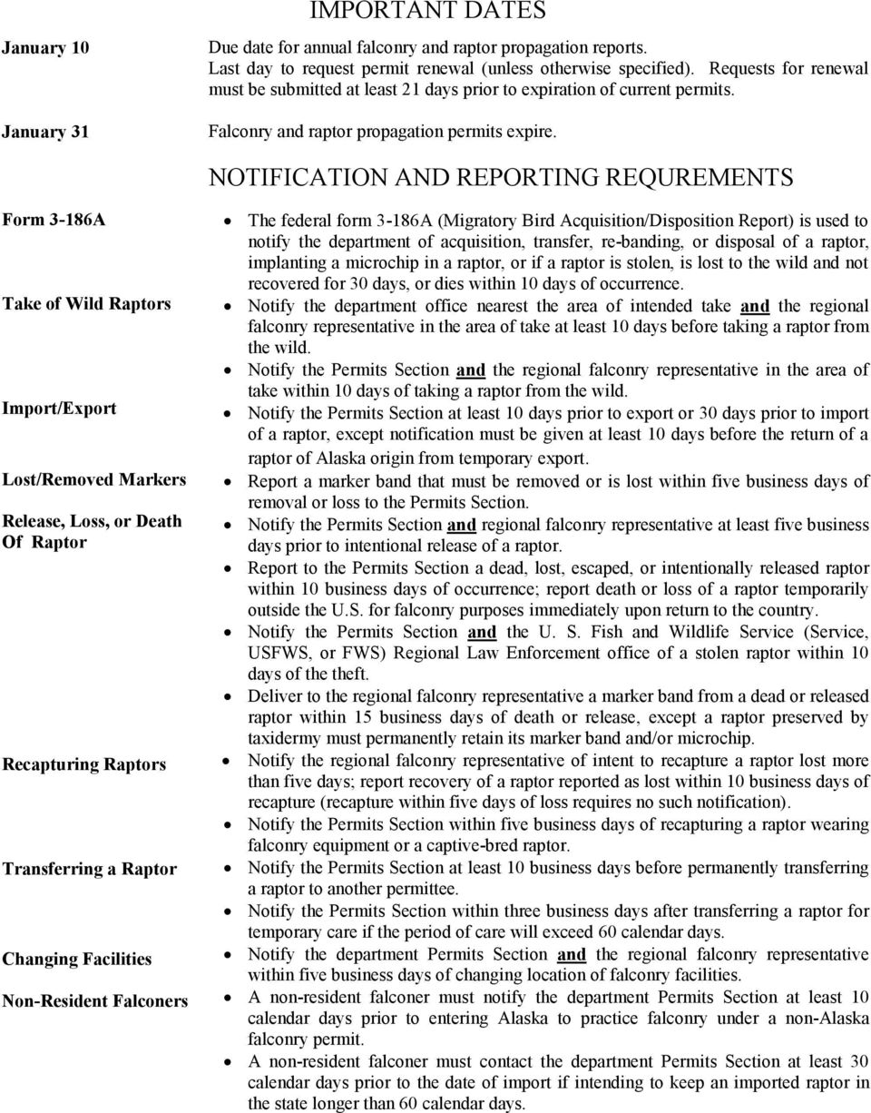 NOTIFICATION AND REPORTING REQUREMENTS Form 3-186A Take of Wild Raptors Import/Export Lost/Removed Markers Release, Loss, or Death Of Raptor Recapturing Raptors Transferring a Raptor Changing
