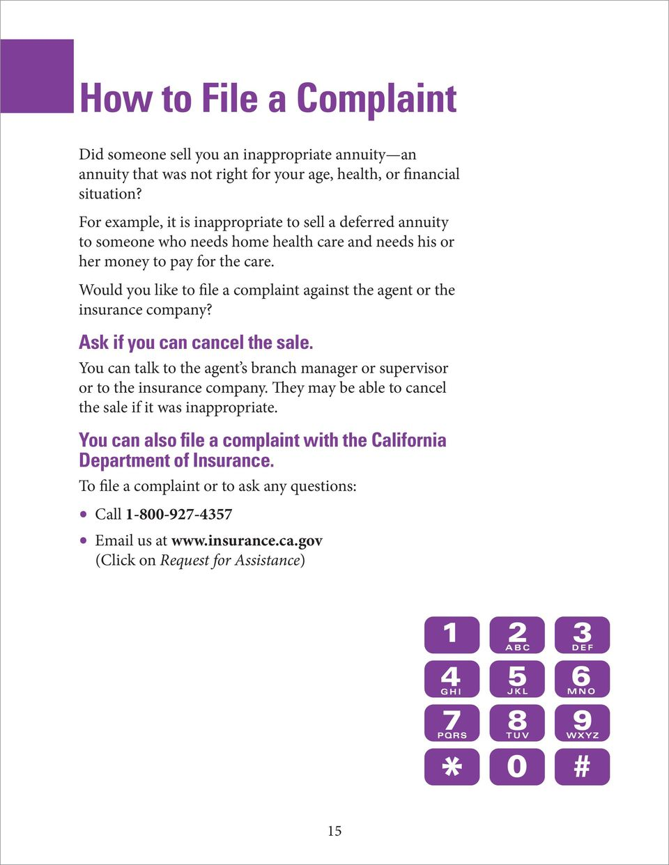 Would you like to file a complaint against the agent or the insurance company? Ask if you can cancel the sale.