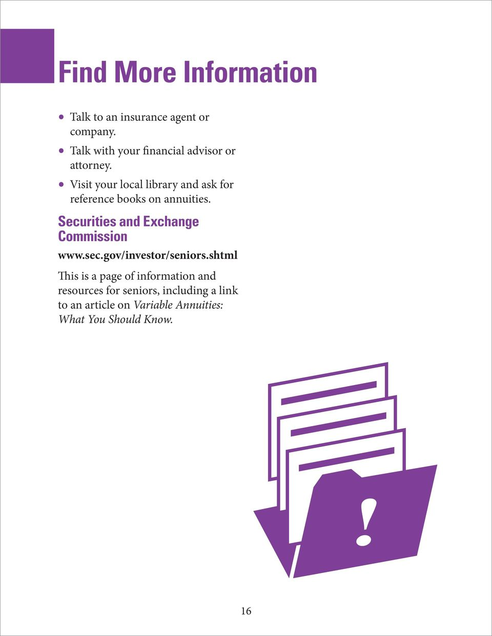 Visit your local library and ask for reference books on annuities.