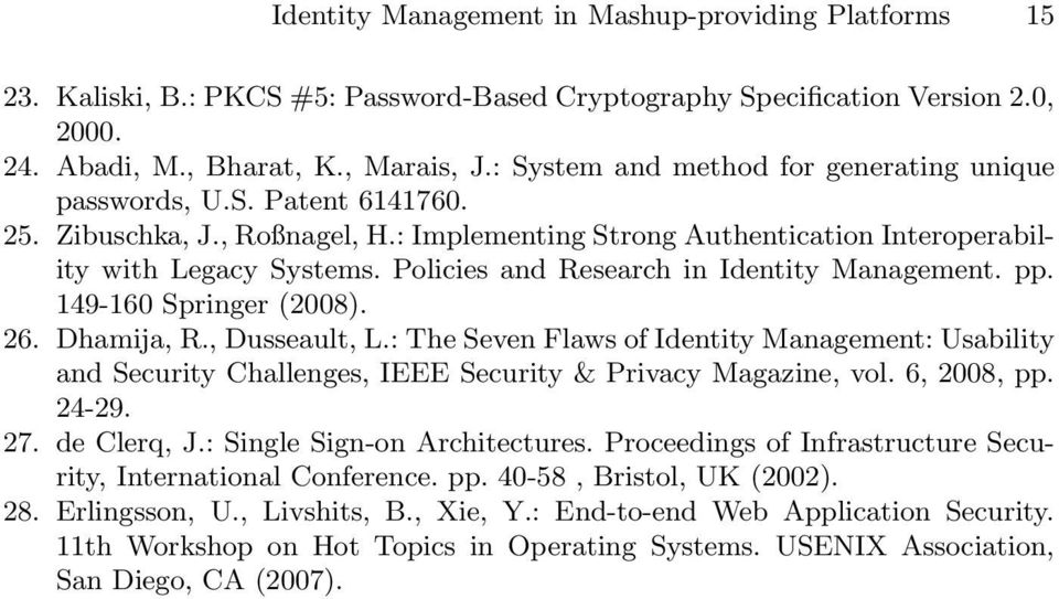 Policies and Research in Identity Management. pp. 149-160 Springer (2008). 26. Dhamija, R., Dusseault, L.