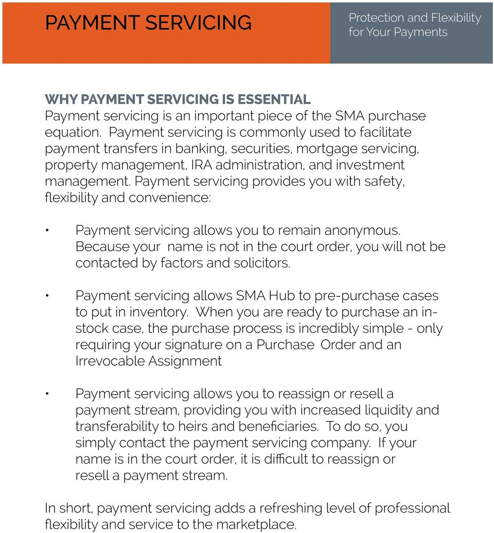 Payment servicing provides you with safety, flexibility and convenience: Payment servicing allows you to remain anonymous.