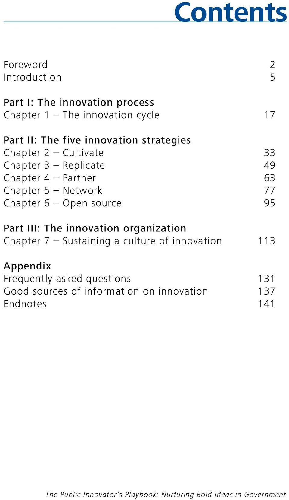 Network 77 Chapter 6 Open source 95 Part III: The innovation organization Chapter 7 Sustaining a culture of