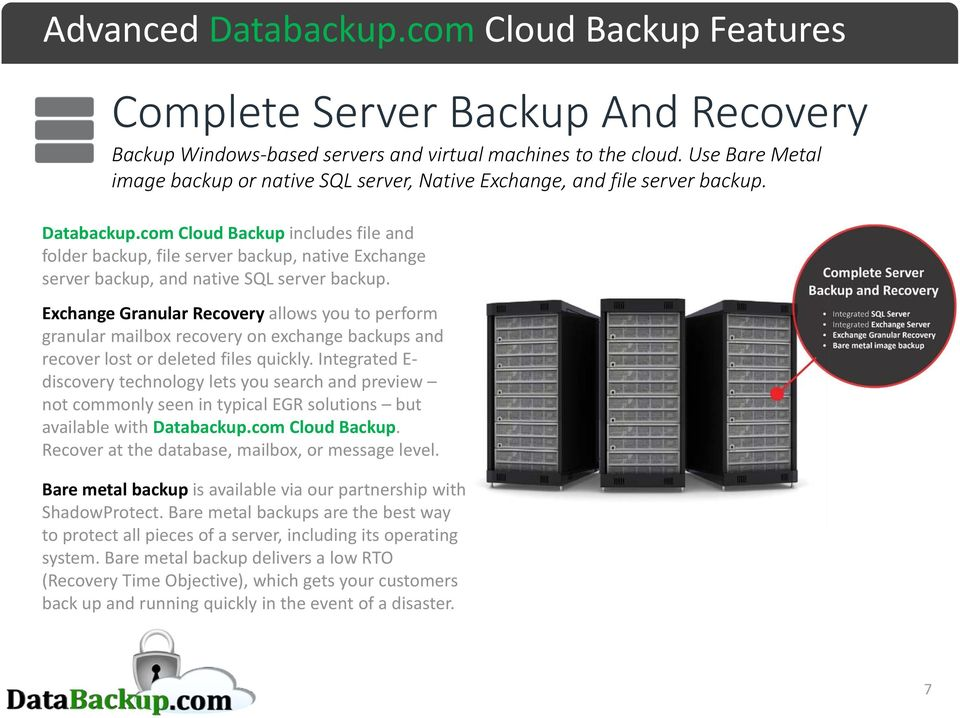 com Cloud Backup includes file and folder backup, file server backup, native Exchange server backup, and native SQL server backup.