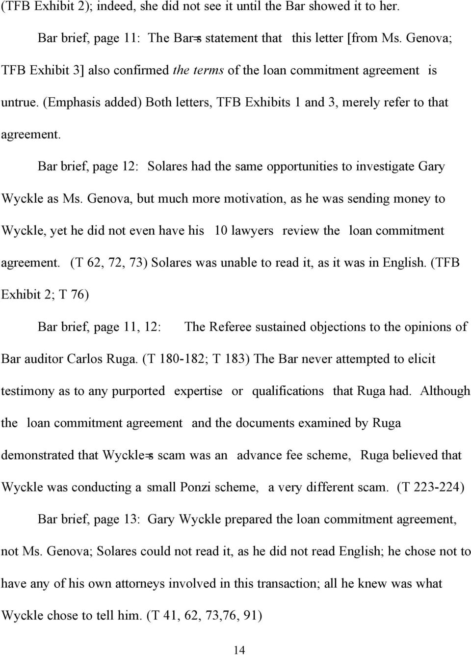 Bar brief, page 12: Solares had the same opportunities to investigate Gary Wyckle as Ms.