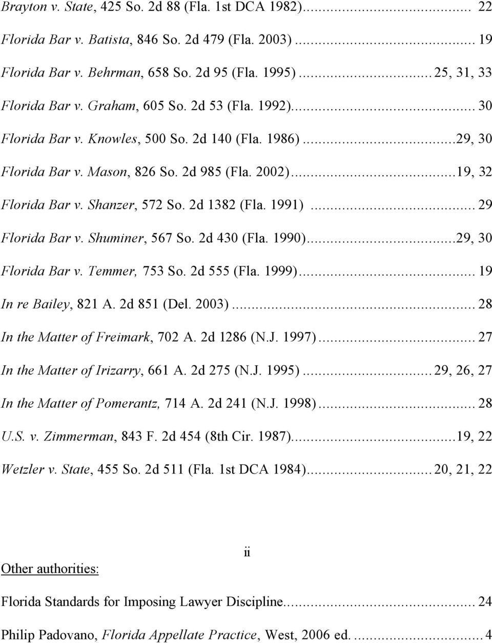 2d 1382 (Fla. 1991)... 29 Florida Bar v. Shuminer, 567 So. 2d 430 (Fla. 1990)...29, 30 Florida Bar v. Temmer, 753 So. 2d 555 (Fla. 1999)... 19 In re Bailey, 821 A. 2d 851 (Del. 2003).