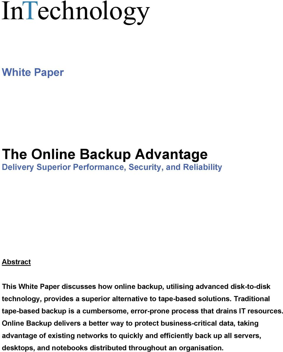 Traditional tape-based backup is a cumbersome, error-prone process that drains IT resources.
