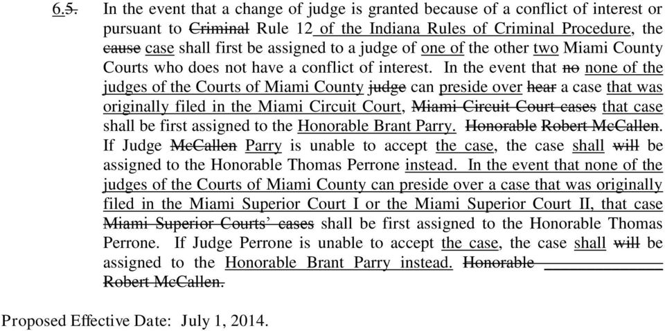 In the event that no none of the judges of the Courts of Miami County judge can preside over hear a case that was originally filed in the Miami Circuit Court, Miami Circuit Court cases that case