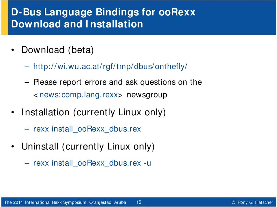 rexx> newsgroup Installation (currently Linux only) rexx install_oorexx_dbus.