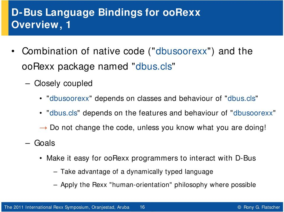 "cls"" depends on the features and behaviour of ""dbusoorexx"" Do not change the code, unless you know what you are doing!"