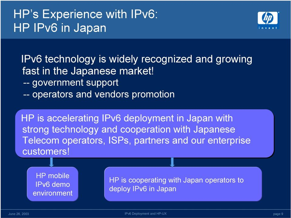 -- government support -- operators and vendors promotion HP is accelerating IPv6 deployment in Japan with