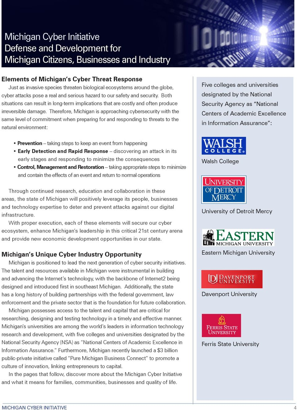 Therefore, Michigan is approaching cybersecurity with the same level of commitment when preparing for and responding to threats to the natural environment: Five colleges and universities designated