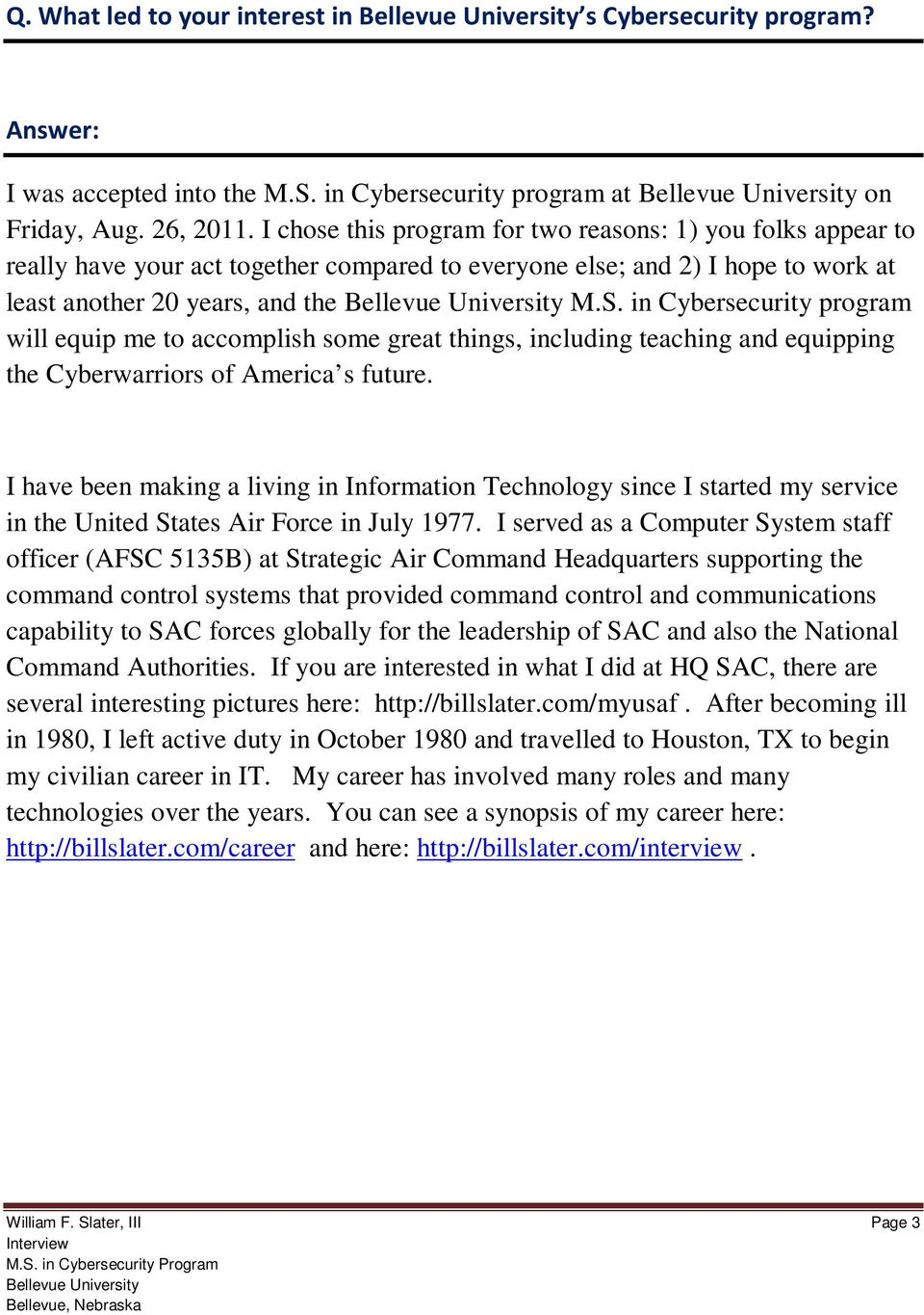 in Cybersecurity program will equip me to accomplish some great things, including teaching and equipping the Cyberwarriors of America s future.