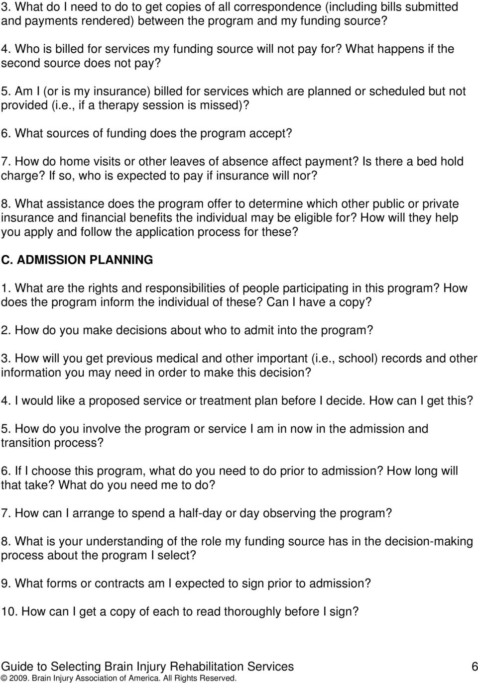 Am I (or is my insurance) billed for services which are planned or scheduled but not provided (i.e., if a therapy session is missed)? 6. What sources of funding does the program accept? 7.